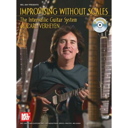 MEL BAY VERHEYEN CARL - IMPROVISING WITHOUT SCALES + CD - GUITAR