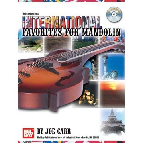 MEL BAY CARR JOE - INTERNATIONAL FAVORITES FOR MANDOLIN + CD - MANDOLIN