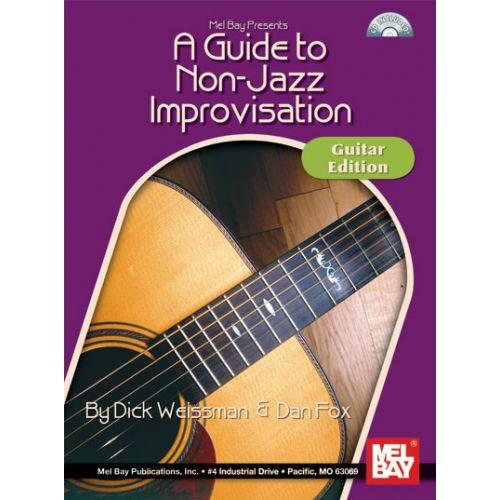 MEL BAY WEISSMAN DICK - A GUIDE TO NON-JAZZ IMPROVISATION: GUITAR EDITION + CD - GUITAR