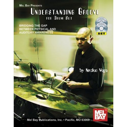 MEL BAY VEGA NUCLEO - UNDERSTANDING GROOVE FOR DRUM SET + CD + DVD - PERCUSSION
