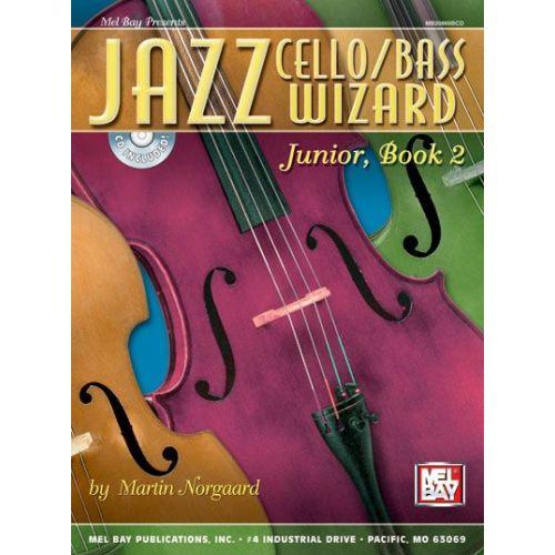 MEL BAY NORGAARD MARTIN - JAZZ CELLO/BASS WIZARD JUNIOR, BOOK 2 + CD - CELLO