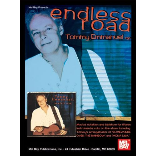 MEL BAY EMMANUEL TOMMY - ENDLESS ROAD - TOMMY EMMANUEL - GUITAR
