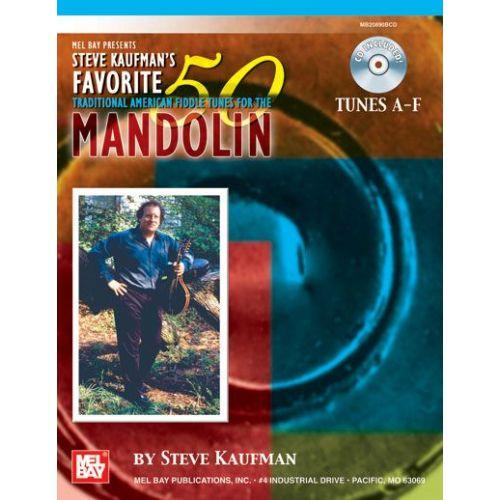 MEL BAY KAUFMAN STEVE - FAVORITE 50 MANDOLIN, TUNES A-F + CD - MANDOLIN