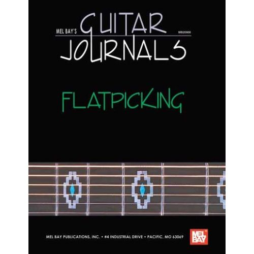MEL BAY BAY WILLIAM - GUITAR JOURNALS - FLATPICKING - GUITAR