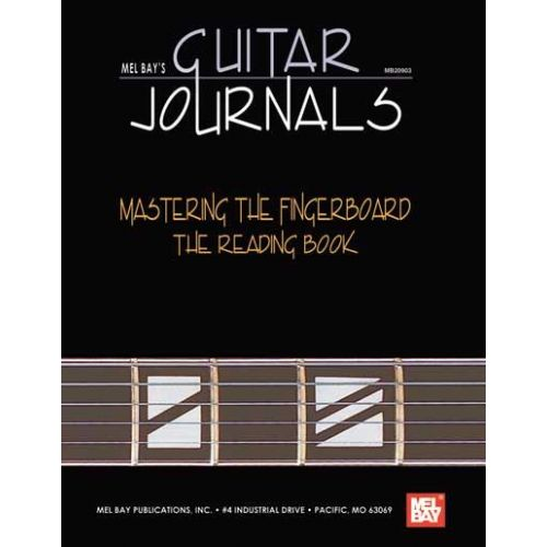 MEL BAY BAY WILLIAM - GUITAR JOURNALS - MASTERING THE FINGERBOARD: READING BOOK - GUITAR