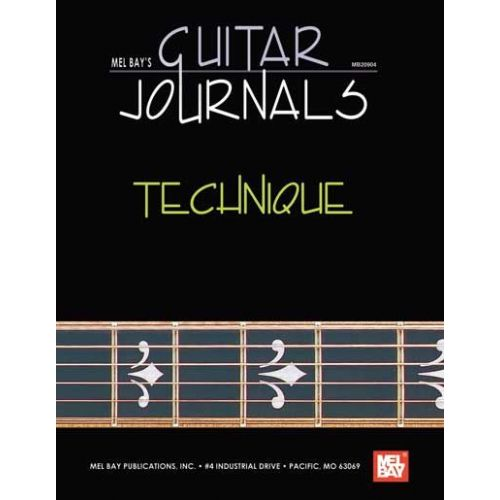 MEL BAY BAY WILLIAM - GUITAR JOURNALS - TECHNIQUE - GUITAR