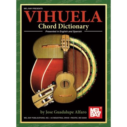 MEL BAY GUADALUPE ALFARO JOSE - VIHUELA CHORD DICTIONARY - STRINGS