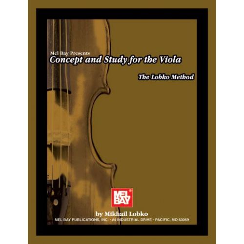 MEL BAY LOBKO MIKHAIL - CONCEPT AND STUDY FOR THE VIOLA: THE LOBKO METHOD - VIOLA