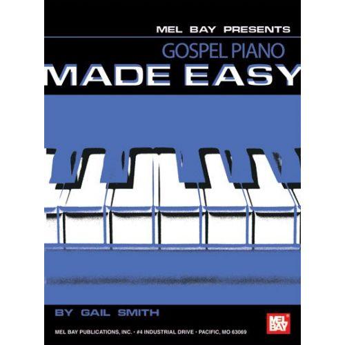MEL BAY SMITH GAIL - GOSPEL PIANO MADE EASY - KEYBOARD