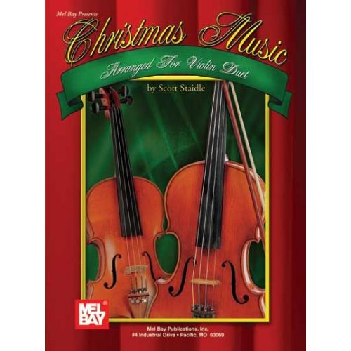 MEL BAY STAIDLE SCOTT - CHRISTMAS MUSIC ARRANGED FOR VIOLIN DUET - VIOLIN