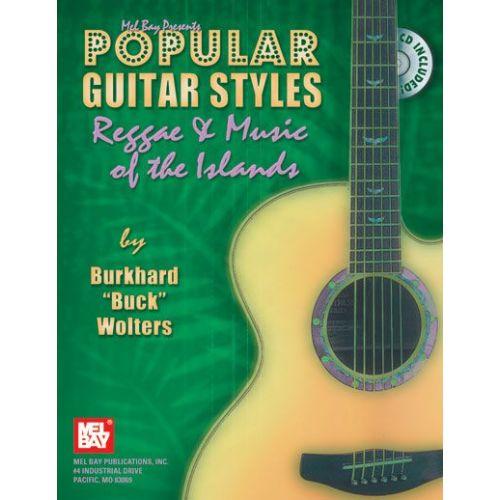 MEL BAY BUCK WOLTERS BURKHARD - POPULAR GUITAR STYLES - REGGAE AND MUSIC OF THE ISLANDS + CD - GUITAR
