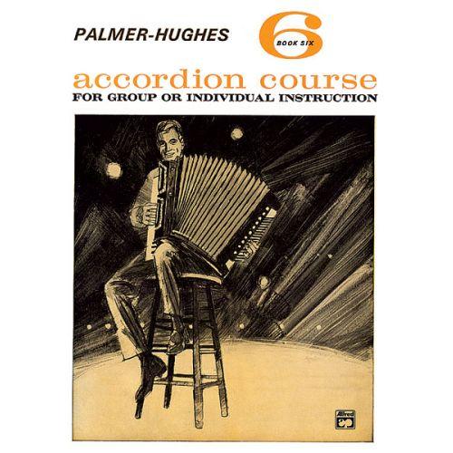 ALFRED PUBLISHING PALMER BILL AND HUGHES ED - ACCORDION COURSE, BOOK 6 - ACCORDION