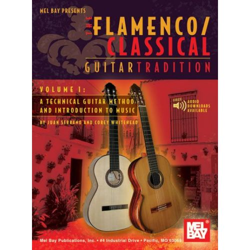 MEL BAY SERRANO JUAN - FLAMENCO CLASSICAL GUITAR TRADITION, VOLUME 1 - GUITAR