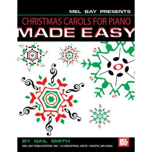 MEL BAY SMITH GAIL - CHRISTMAS CAROLS FOR PIANO MADE EASY - KEYBOARD