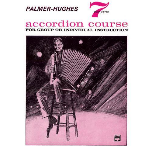 ALFRED PUBLISHING PALMER BILL AND HUGHES ED - ACCORDION COURSE, BOOK 7 - ACCORDION