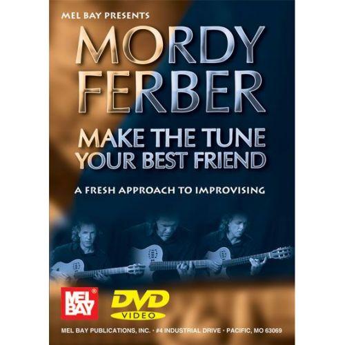 MEL BAY FERBER MORDY - MORDY FERBER - MAKE THE TUNE YOUR BEST FRIEND - GUITAR