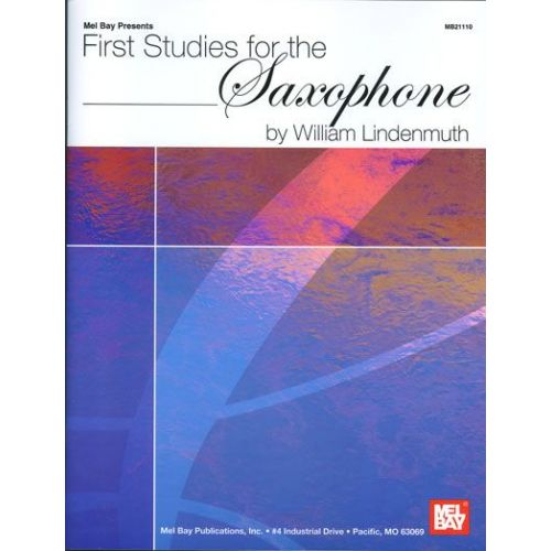 MEL BAY LINDENMUTH WILLIAM - FIRST STUDIES FOR THE SAXOPHONE - SAXOPHONE
