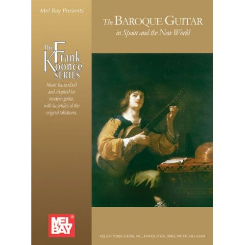MEL BAY KOONCE FRANK - THE BAROQUE GUITAR IN SPAIN AND THE NEW WORLD - GUITAR