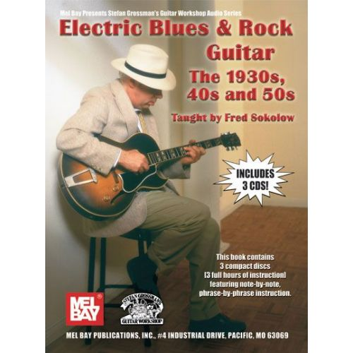 MEL BAY SOKOLOW FRED - ELECTRIC BLUES AND ROCK GUITAR - THE 1930S, 40S AND 50S + CD - GUITAR