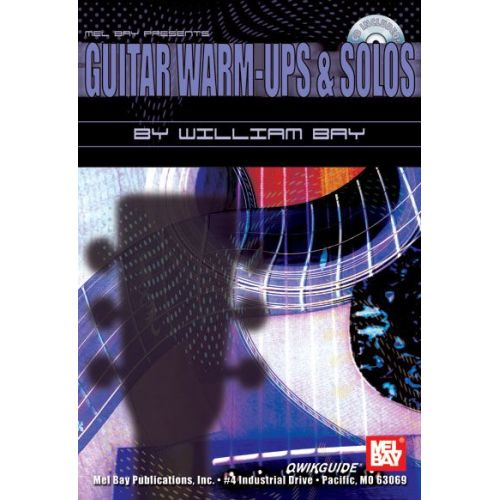 MEL BAY BAY WILLIAM - GUITAR WARM-UPS AND SOLOS QWIKGUIDE + CD - GUITAR