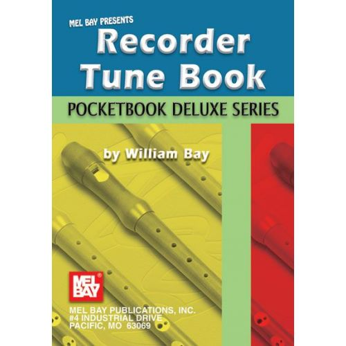 MEL BAY BAY WILLIAM - RECORDER TUNE BOOK, POCKETBOOK DELUXE SERIES - RECORDER