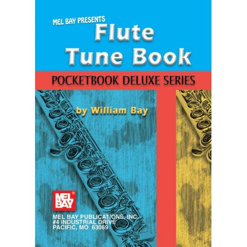 MEL BAY BAY WILLIAM - FLUTE TUNE BOOK, POCKETBOOK DELUXE SERIES - FLUTE