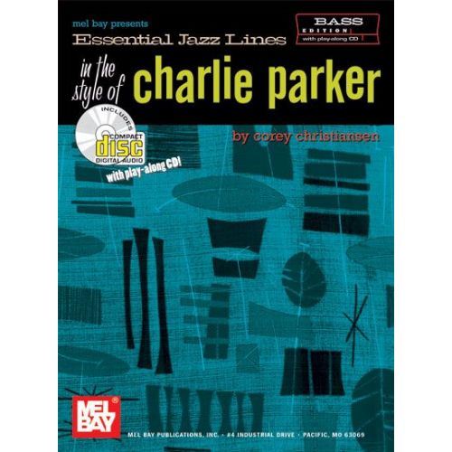 MEL BAY CHRISTIANSEN CORY - ESSENTIAL JAZZ LINES IN THE STYLE OF CHARLIE PARKER, BASS EDITION + CD - BASS