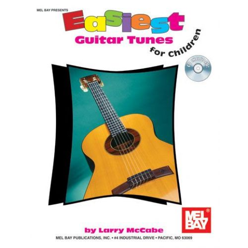 MEL BAY MCCABE LARRY - EASIEST GUITAR TUNES FOR CHILDREN + CD - GUITAR
