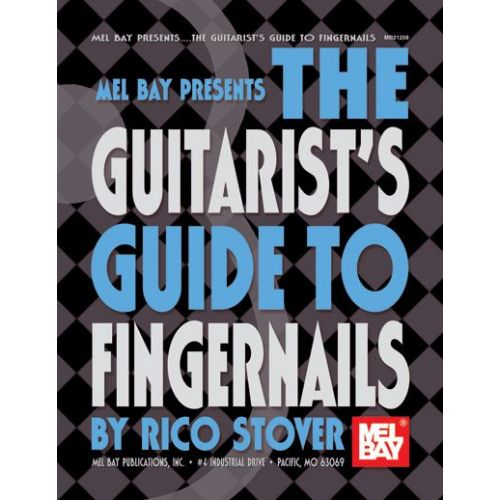 MEL BAY STOVER RICO - THE GUITARIST'S GUIDE TO FINGERNAILS - GUITAR