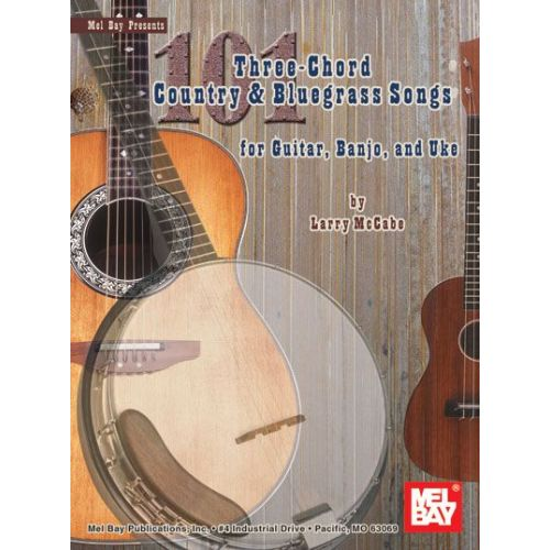 MEL BAY MCCABE LARRY - 101 THREE-CHORD COUNTRY AND BLUEGRASS SONGS - GUITAR
