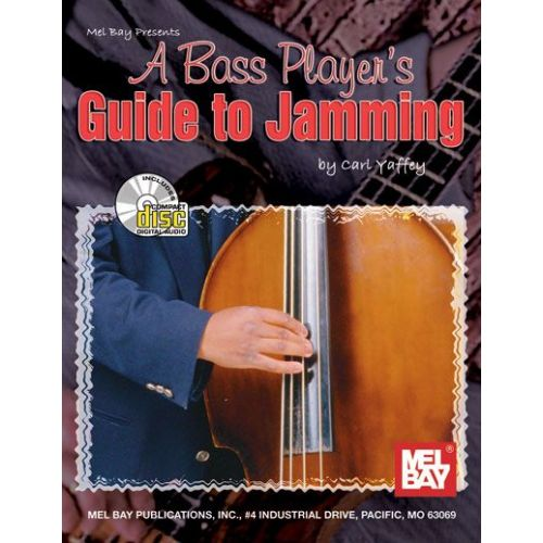 MEL BAY YAFFEY CARL - A BASS PLAYER'S GUIDE TO JAMMING + CD - STRING BASS