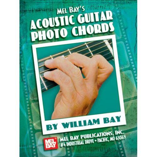 MEL BAY BAY WILLIAM - ACOUSTIC GUITAR PHOTO CHORDS - GUITAR