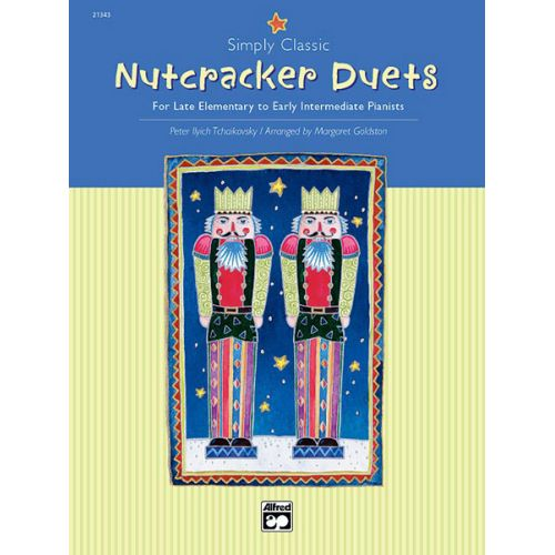 ALFRED PUBLISHING GOLDSTON ,TCHAIKOVSKY - SIMPLY CLASSIC - NUTCRACKER DUETS - PIANO DUET