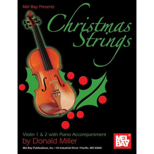 MEL BAY MILLER DONALD - CHRISTMAS STRINGS: VIOLIN 1 AND 2 WITH PIANO ACCOMPANIMENT - VIOLIN