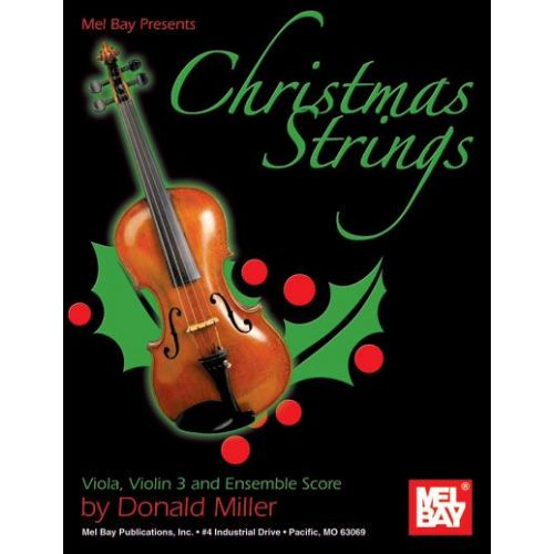 MEL BAY MILLER DONALD - CHRISTMAS STRINGS: VIOLA, VIOLIN 3 AND ENSEMBLE SCORE - VIOLA
