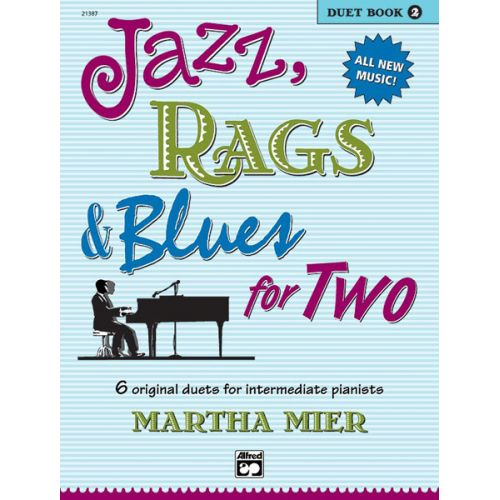ALFRED PUBLISHING MIER MARTHA - JAZZ, RAGS AND BLUES FOR TWO BOOK 2 - PIANO DUET