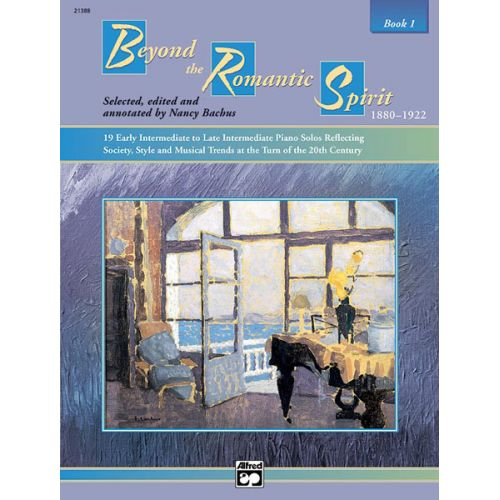ALFRED PUBLISHING BACHUS NANCY - BEYOND THE ROMANTIC SPIRIT BOOK 1 - PIANO SOLO