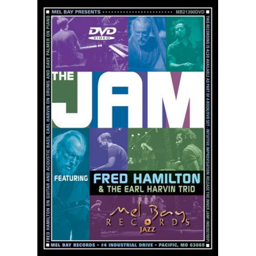 MEL BAY HAMILTON FRED - THE JAM, FEATURING FRED HAMILTON AND EARL HARVIN TRIO - GUITAR