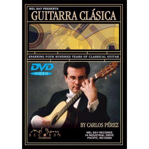 MEL BAY PEREZ CARLOS - GUITARRA CLASICA - GUITAR