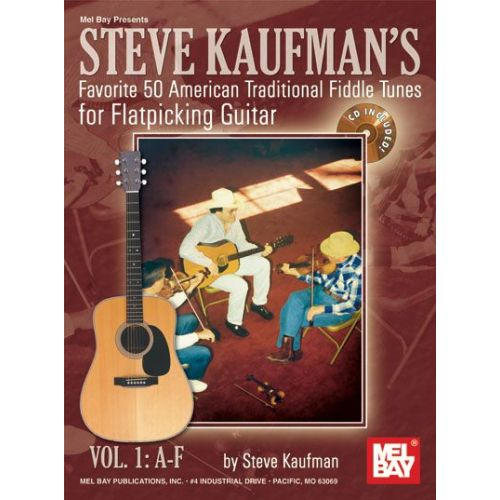MEL BAY KAUFMAN STEVE - FAVORITE 50 FLATPICKING GUITAR, VOL. 1 A-F + CD - GUITAR