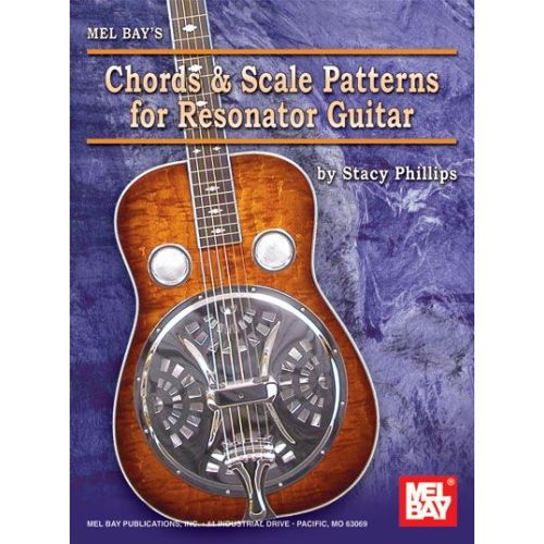 MEL BAY PHILLIPS STACY - CHORDS AND SCALE PATTERNS FOR RESONATOR GUITAR CHART - GUITAR