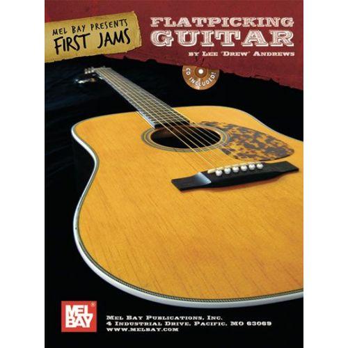 MEL BAY DREW ANDREWS LEE - FIRST JAMS: FLATPICK GUITAR + CD - GUITAR