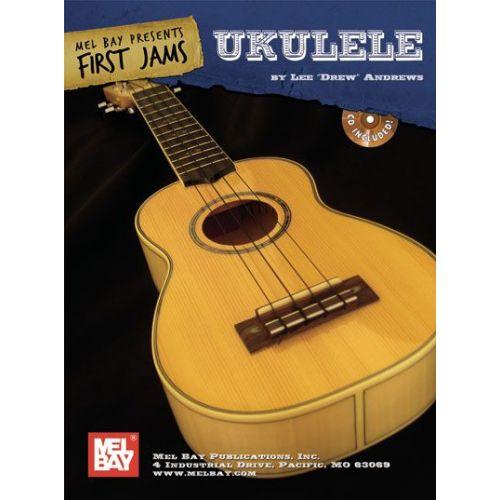 MEL BAY DREW ANDREWS LEE - FIRST JAMS: UKULELE + CD - UKULELE