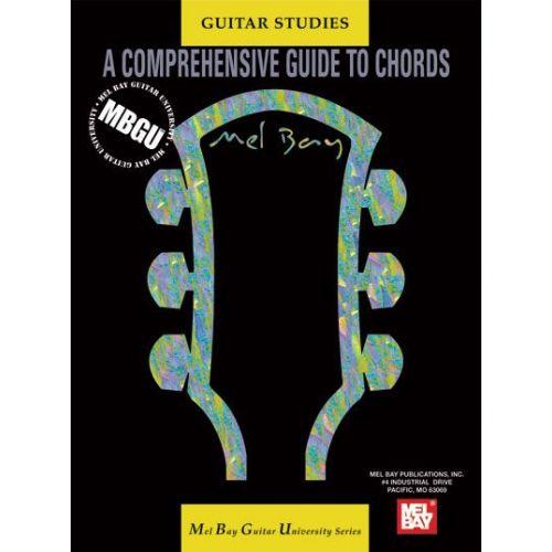 MEL BAY BAY WILLIAM - MBGU: GUITAR STUDIES - A COMPREHENSIVE GUIDE TO CHORDS - GUITAR