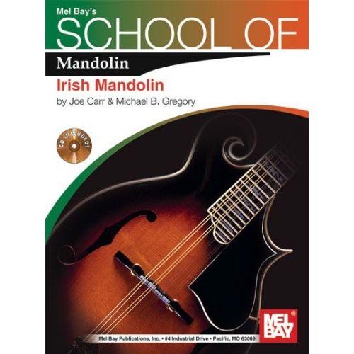MEL BAY CARR JOE - SCHOOL OF MANDOLIN: IRISH MANDOLIN + CD - MANDOLIN