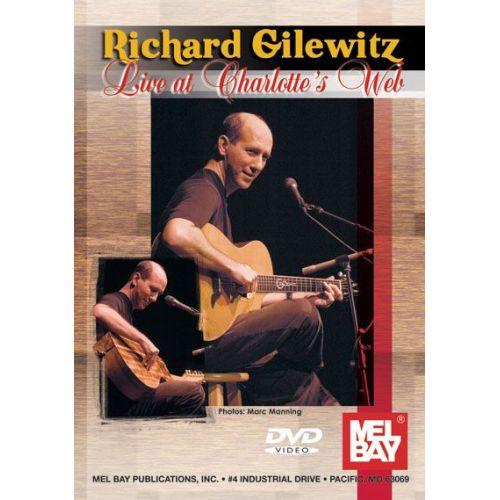MEL BAY GILEWITZ RICHARD - RICHARD GILEWITZ, LIVE AT CHARLOTTE'S WEB - GUITAR