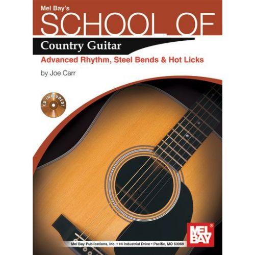 MEL BAY CARR JOE - SCHOOL OF COUNTRY GUITAR: ADV. RHYTHM, STEEL BENDS AND HOT LICKS + CD - GUITAR