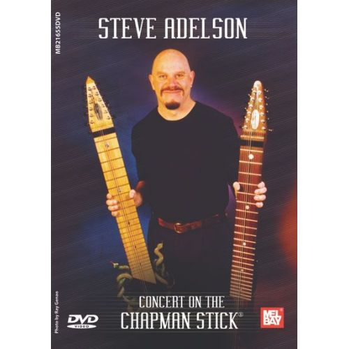 MEL BAY ADELSON STEVE - STEVE ADELSON: CONCERT ON THE CHAPMAN STICK - ELECTRIC BASS