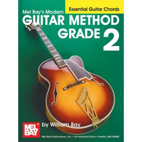 MEL BAY BAY WILLIAM - MODERN GUITAR METHOD GRADE 2, ESSENTIAL GUITAR CHORDS - GUITAR