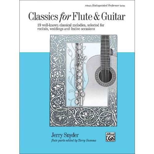 ALFRED PUBLISHING SNYDER JERRY - CLASSICS - FLUTE AND GUITAR